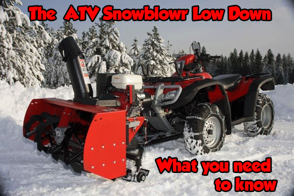 The ATV Snowblower Low Down – What You NEED to Know