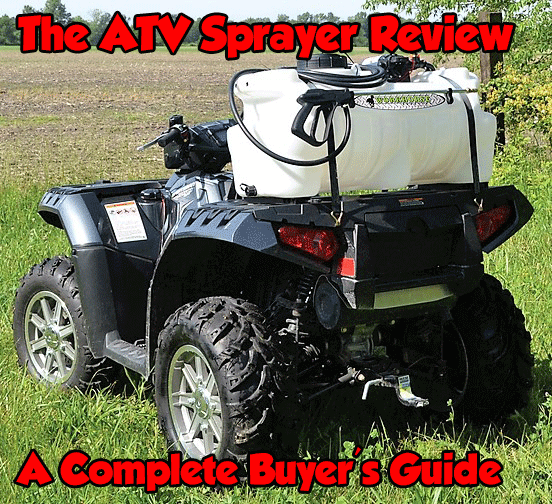 ATV Sprayer Review – UPDATED for 2021 – A Complete Buyer's Guide