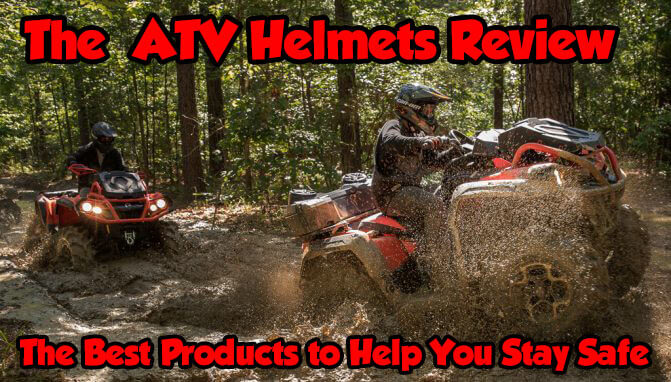 ATV Helmets Review – UPDATED for 2021 – A Complete Guide